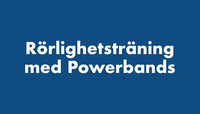 Rörlighetsträning med Powerbands